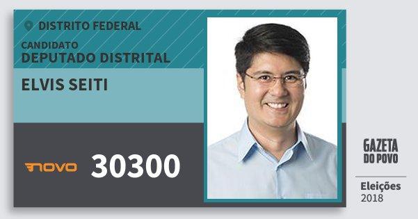 Santinho Elvis Seiti 30300 (NOVO) Deputado Distrital | Distrito Federal | Eleições 2018
