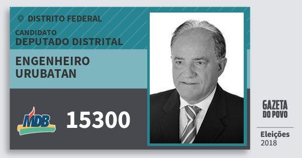 Santinho Engenheiro Urubatan 15300 (MDB) Deputado Distrital | Distrito Federal | Eleições 2018