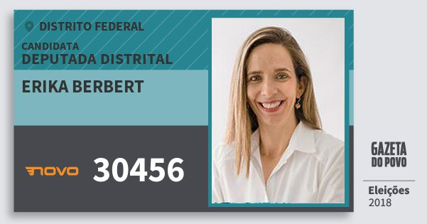 Santinho Erika Berbert 30456 (NOVO) Deputada Distrital | Distrito Federal | Eleições 2018
