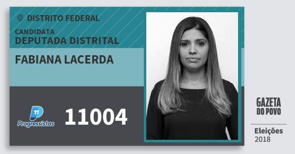 Santinho Fabiana Lacerda 11004 (PP) Deputada Distrital | Distrito Federal | Eleições 2018