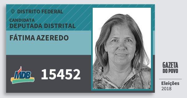 Santinho Fátima Azeredo 15452 (MDB) Deputada Distrital | Distrito Federal | Eleições 2018