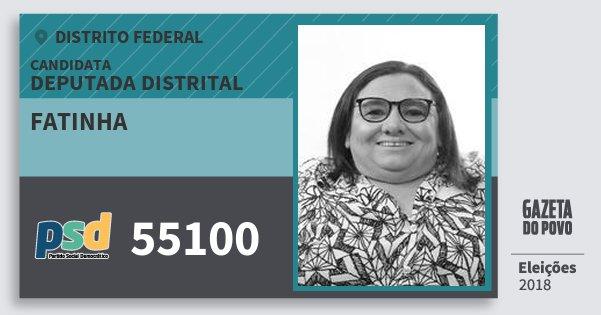 Santinho Fatinha 55100 (PSD) Deputada Distrital | Distrito Federal | Eleições 2018