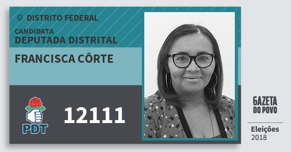 Santinho Francisca Côrte 12111 (PDT) Deputada Distrital | Distrito Federal | Eleições 2018