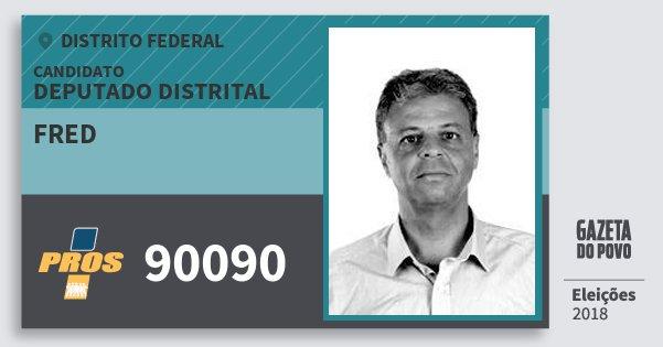 Santinho Fred 90090 (PROS) Deputado Distrital | Distrito Federal | Eleições 2018