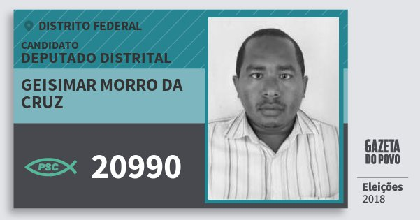 Santinho Geisimar Morro da Cruz 20990 (PSC) Deputado Distrital | Distrito Federal | Eleições 2018