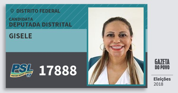 Santinho Gisele 17888 (PSL) Deputada Distrital | Distrito Federal | Eleições 2018