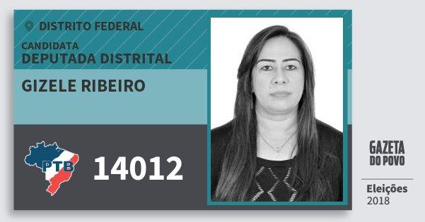 Santinho Gizele Ribeiro 14012 (PTB) Deputada Distrital | Distrito Federal | Eleições 2018