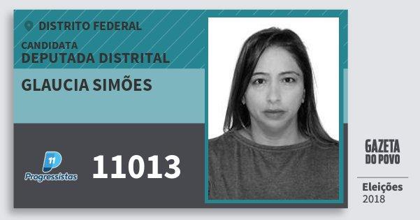 Santinho Glaucia Simões 11013 (PP) Deputada Distrital | Distrito Federal | Eleições 2018