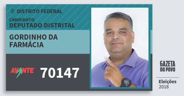 Santinho Gordinho da Farmácia 70147 (AVANTE) Deputado Distrital | Distrito Federal | Eleições 2018