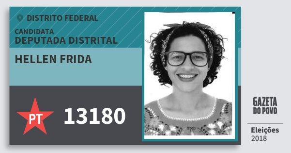 Santinho Hellen Frida 13180 (PT) Deputada Distrital | Distrito Federal | Eleições 2018