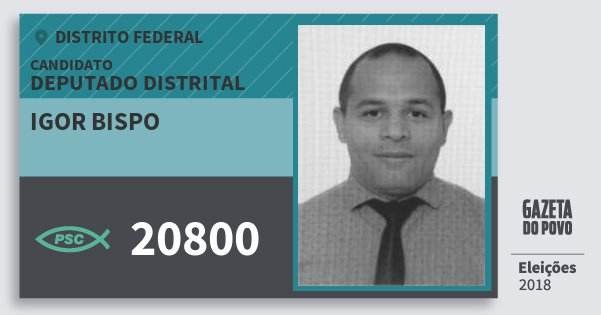 Santinho Igor Bispo 20800 (PSC) Deputado Distrital   Distrito Federal   Eleições 2018