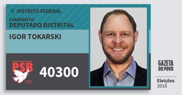 Santinho Igor Tokarski 40300 (PSB) Deputado Distrital | Distrito Federal | Eleições 2018