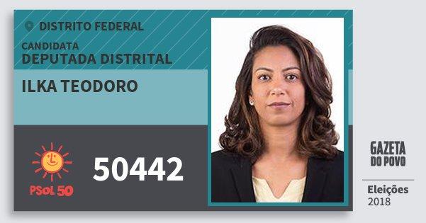 Santinho Ilka Teodoro 50442 (PSOL) Deputada Distrital | Distrito Federal | Eleições 2018