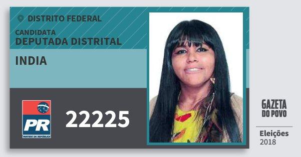 Santinho India 22225 (PR) Deputada Distrital | Distrito Federal | Eleições 2018