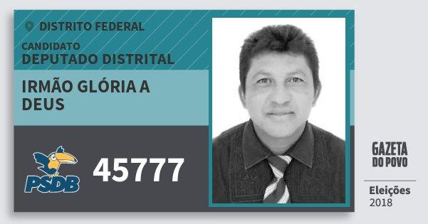 Santinho Irmão Glória A Deus 45777 (PSDB) Deputado Distrital | Distrito Federal | Eleições 2018