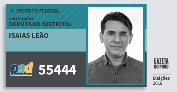 Santinho Isaias Leão 55444 (PSD) Deputado Distrital | Distrito Federal | Eleições 2018