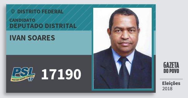 Santinho Ivan Soares 17190 (PSL) Deputado Distrital | Distrito Federal | Eleições 2018