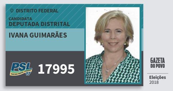Santinho Ivana Guimarães 17995 (PSL) Deputada Distrital | Distrito Federal | Eleições 2018