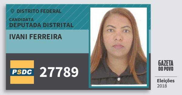 Santinho Ivani Ferreira 27789 (DC) Deputada Distrital | Distrito Federal | Eleições 2018