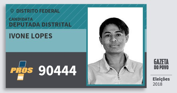 Santinho Ivone Lopes 90444 (PROS) Deputada Distrital | Distrito Federal | Eleições 2018