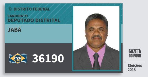 Santinho Jabá 36190 (PTC) Deputado Distrital | Distrito Federal | Eleições 2018