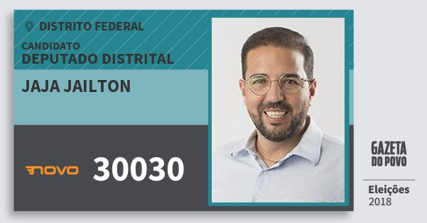 Santinho Jaja Jailton 30030 (NOVO) Deputado Distrital | Distrito Federal | Eleições 2018