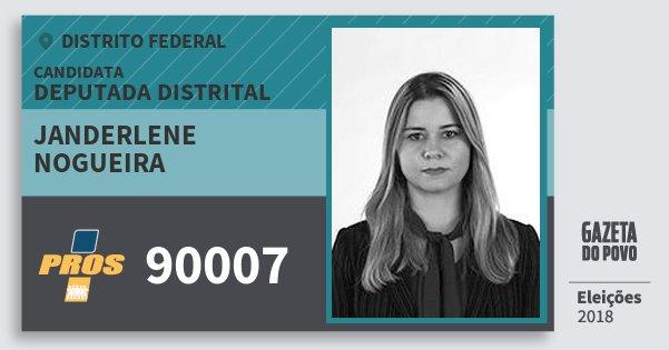 Santinho Janderlene Nogueira 90007 (PROS) Deputada Distrital | Distrito Federal | Eleições 2018