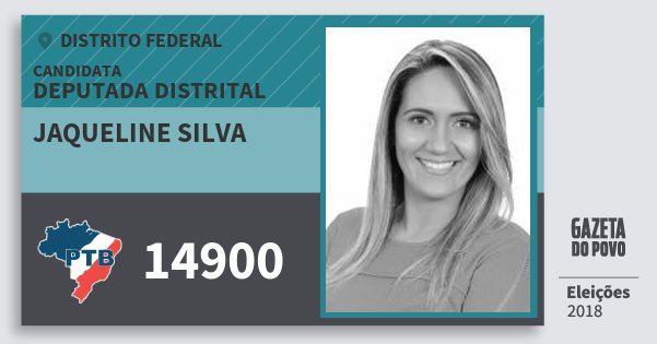Santinho Jaqueline Silva 14900 (PTB) Deputada Distrital | Distrito Federal | Eleições 2018