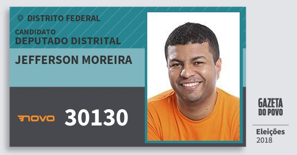 Santinho Jefferson Moreira 30130 (NOVO) Deputado Distrital | Distrito Federal | Eleições 2018