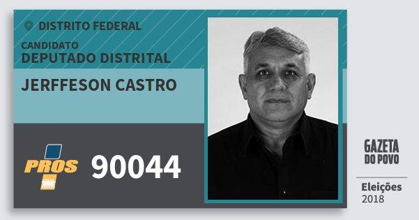 Santinho Jerffeson Castro 90044 (PROS) Deputado Distrital | Distrito Federal | Eleições 2018