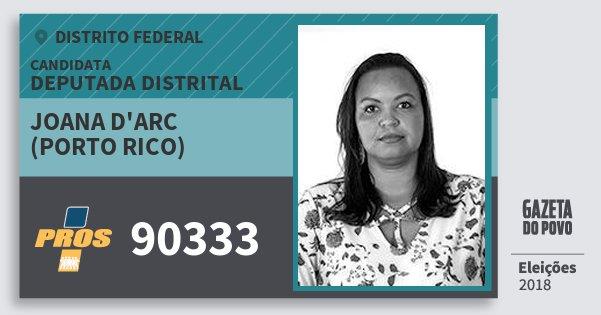 Santinho Joana d'Arc (Porto Rico) 90333 (PROS) Deputada Distrital | Distrito Federal | Eleições 2018