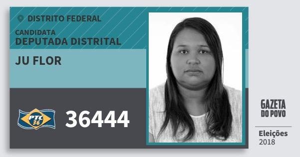 Santinho Ju Flor 36444 (PTC) Deputada Distrital | Distrito Federal | Eleições 2018
