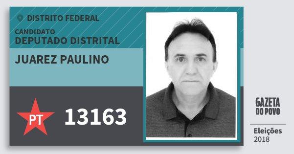 Santinho Juarez Paulino 13163 (PT) Deputado Distrital | Distrito Federal | Eleições 2018