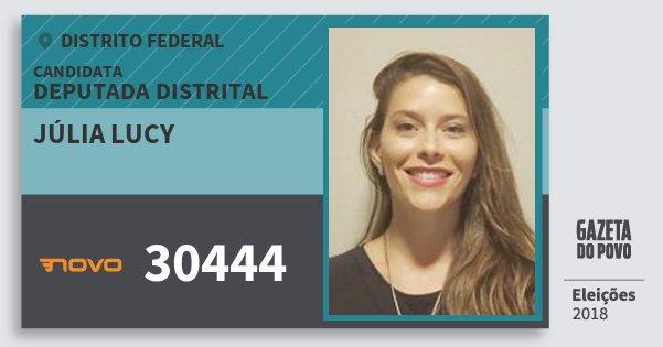 Santinho Júlia Lucy 30444 (NOVO) Deputada Distrital | Distrito Federal | Eleições 2018