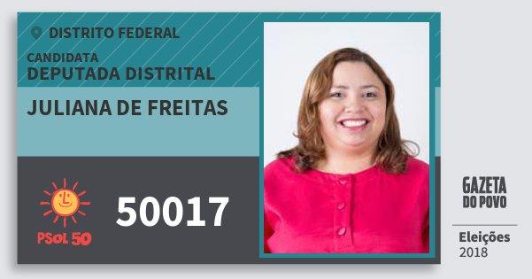 Santinho Juliana de Freitas 50017 (PSOL) Deputada Distrital | Distrito Federal | Eleições 2018