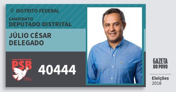Santinho Júlio César Delegado 40444 (PSB) Deputado Distrital | Distrito Federal | Eleições 2018
