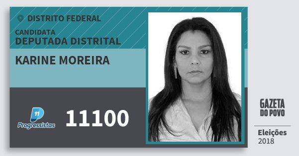 Santinho Karine Moreira 11100 (PP) Deputada Distrital | Distrito Federal | Eleições 2018