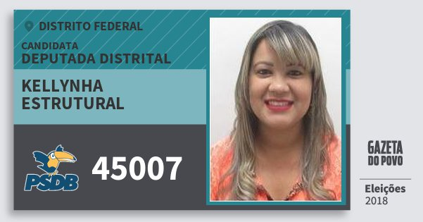 Santinho Kellynha Estrutural 45007 (PSDB) Deputada Distrital | Distrito Federal | Eleições 2018