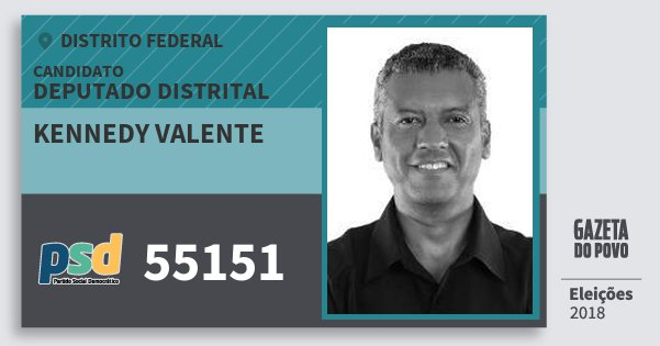 Santinho Kennedy Valente 55151 (PSD) Deputado Distrital | Distrito Federal | Eleições 2018