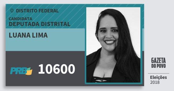 Santinho Luana Lima 10600 (PRB) Deputada Distrital | Distrito Federal | Eleições 2018