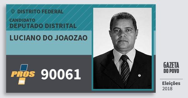 Santinho Luciano do Joaozao 90061 (PROS) Deputado Distrital | Distrito Federal | Eleições 2018