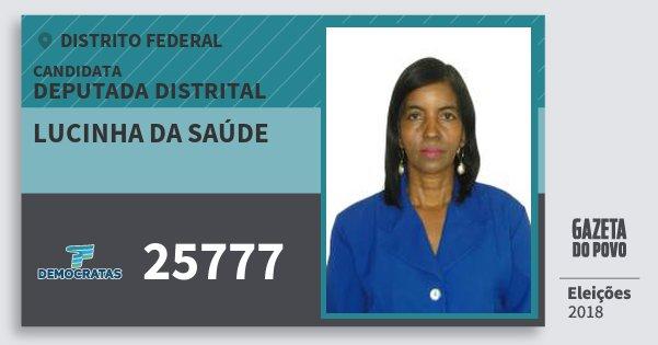 Santinho Lucinha da Saúde 25777 (DEM) Deputada Distrital | Distrito Federal | Eleições 2018