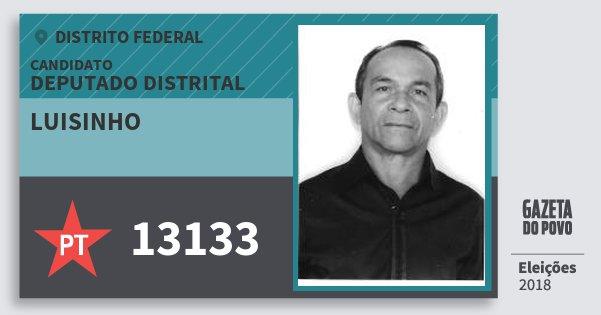 Santinho Luisinho 13133 (PT) Deputado Distrital | Distrito Federal | Eleições 2018