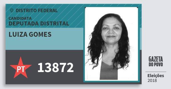 Santinho Luiza Gomes 13872 (PT) Deputada Distrital | Distrito Federal | Eleições 2018