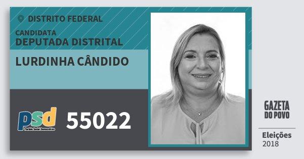 Santinho Lurdinha Cândido 55022 (PSD) Deputada Distrital | Distrito Federal | Eleições 2018