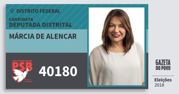 Santinho Márcia de Alencar 40180 (PSB) Deputada Distrital | Distrito Federal | Eleições 2018
