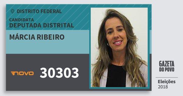 Santinho Márcia Ribeiro 30303 (NOVO) Deputada Distrital | Distrito Federal | Eleições 2018