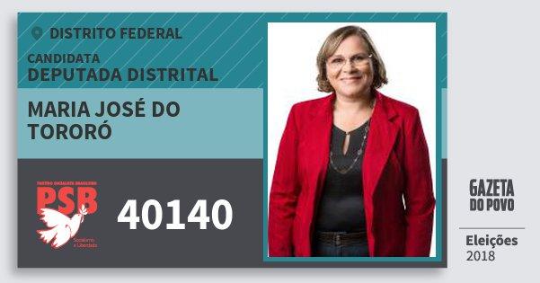 Santinho Maria José do Tororó 40140 (PSB) Deputada Distrital | Distrito Federal | Eleições 2018