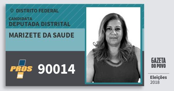Santinho Marizete da Saude 90014 (PROS) Deputada Distrital | Distrito Federal | Eleições 2018