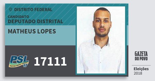 Santinho Matheus Lopes 17111 (PSL) Deputado Distrital | Distrito Federal | Eleições 2018